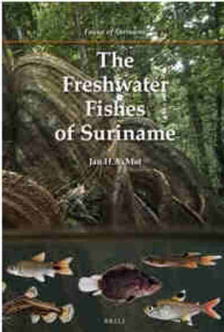 The Freshwater Fishes of Suriname Surinam