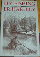 Fly Fishing by J.R.Hartley.