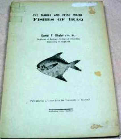 The Marine And Fresh Water Fishes Of Iraq by Kamel T. Khalaf,