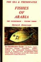 A Calypso Pocket Field Guide to the fishes of Arabia. Volume Three. by Gerald Jennings.1998