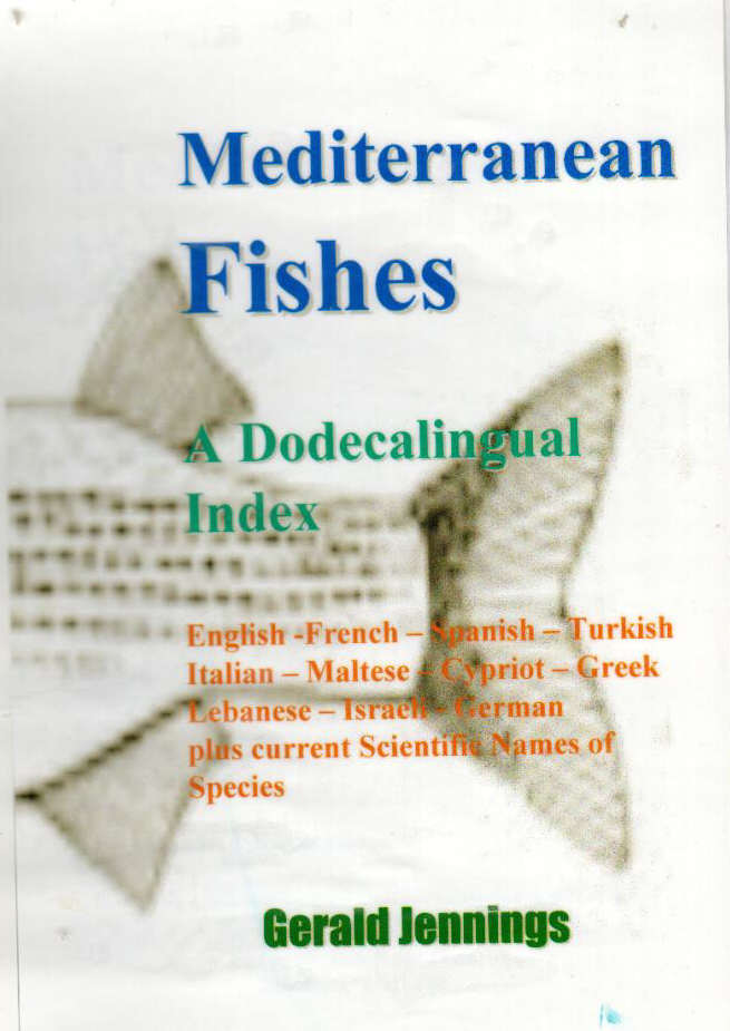 MEDITERRANEAN FISHES, A DODECALINGUAL INDEX OF RECORDED SPECIES