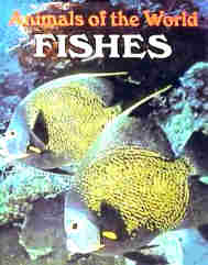 ANIMALS OF THE WORLD SERIES: FISHES