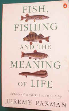 Fish, Fishing and the Meaning of Life  Jeremy Paxman