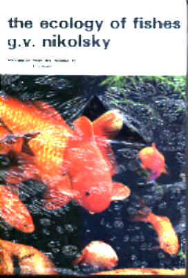 The Ecology of Fishes by G.V.Nikolsky